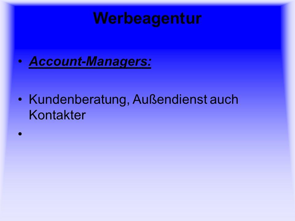 Werbeagentur Account-Managers: Kundenberatung, Außendienst auch Kontakter