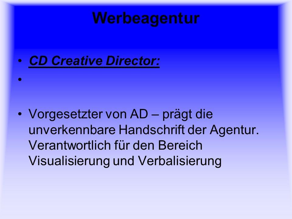Werbeagentur CD Creative Director: Vorgesetzter von AD – prägt die unverkennbare Handschrift der Agentur.