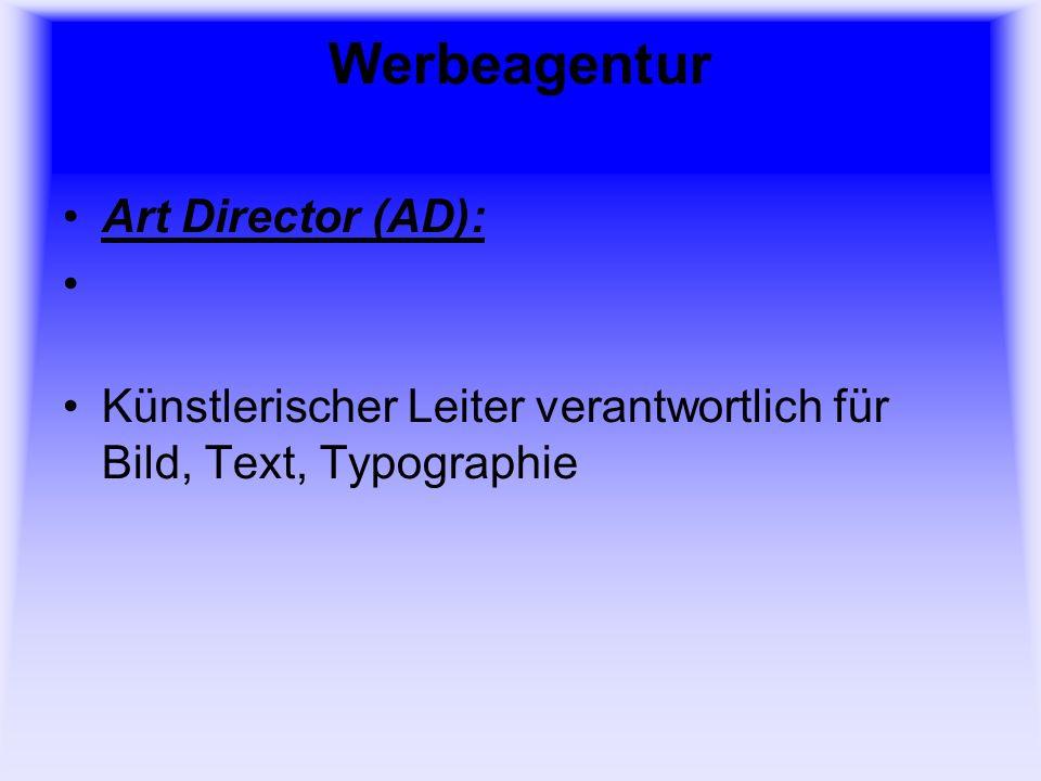 Werbeagentur Art Director (AD): Künstlerischer Leiter verantwortlich für Bild, Text, Typographie