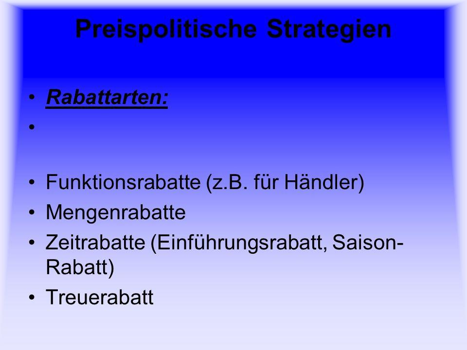 Preispolitische Strategien Rabattarten: Funktionsrabatte (z.B.