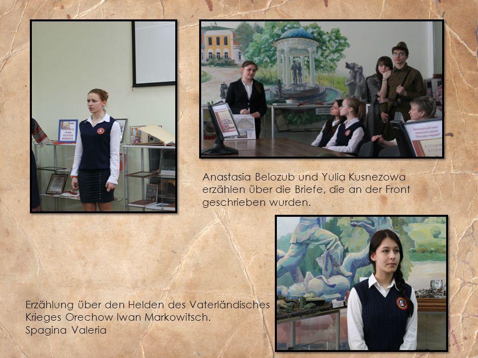 Anastasia Belozub und Yulia Kusnezowa erzählen über die Briefe, die an der Front geschrieben wurden.