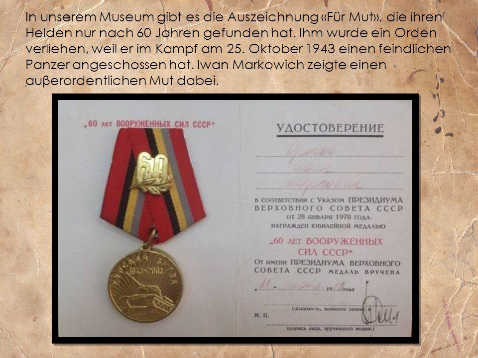 In unserem Museum gibt es die Auszeichnung «Für Mut», die ihren Helden nur nach 60 Jahren gefunden hat.
