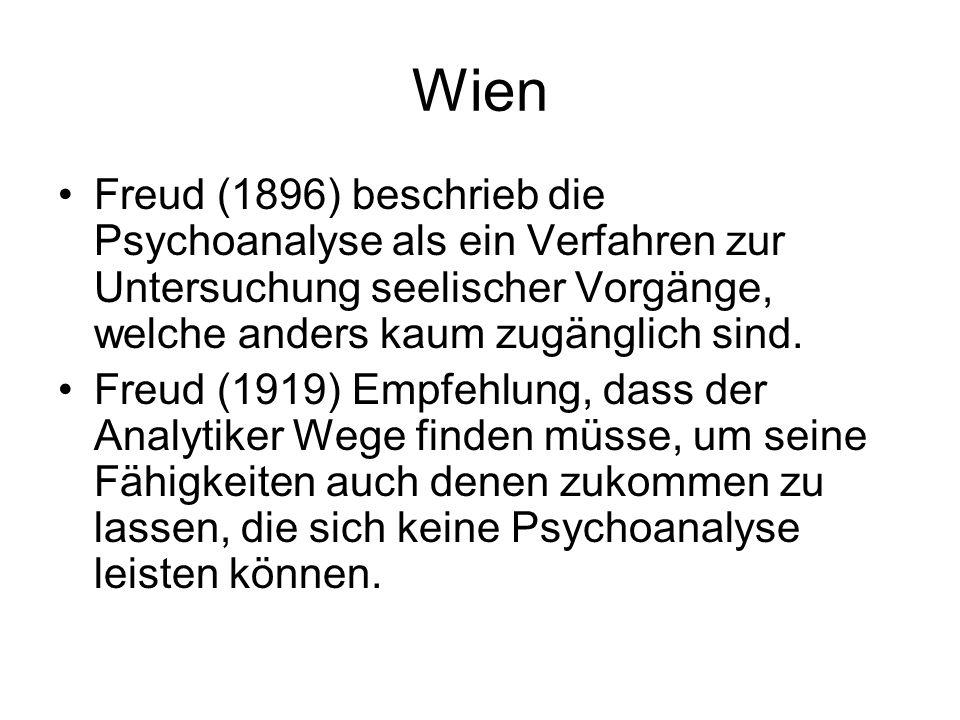 Wien Freud (1896) beschrieb die Psychoanalyse als ein Verfahren zur Untersuchung seelischer Vorgänge, welche anders kaum zugänglich sind. Freud (1919)