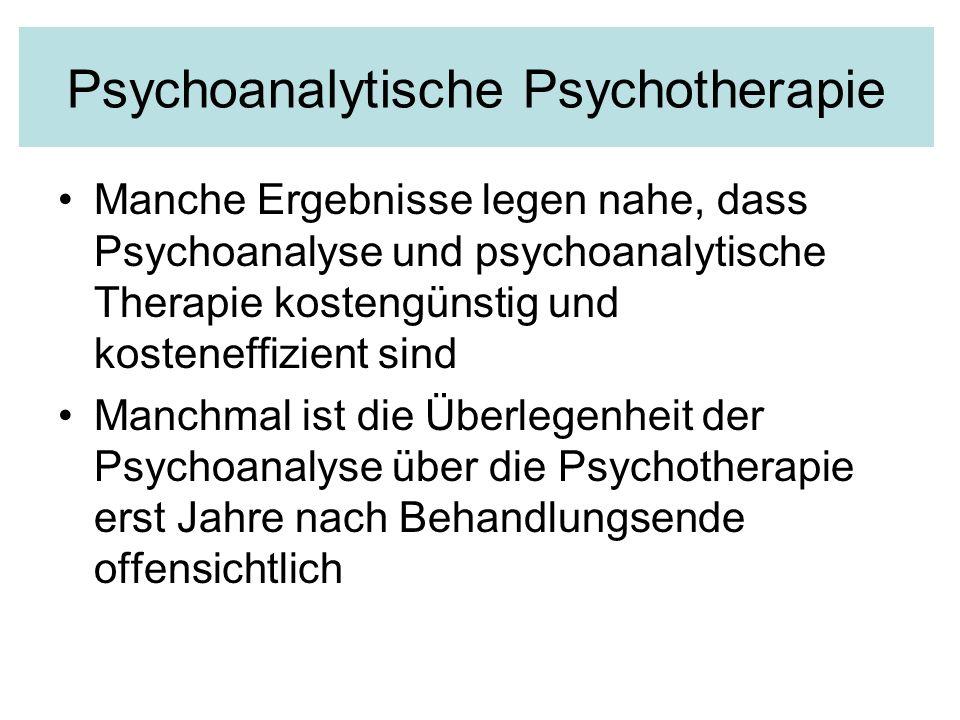 Psychoanalytische Psychotherapie Manche Ergebnisse legen nahe, dass Psychoanalyse und psychoanalytische Therapie kostengünstig und kosteneffizient sin