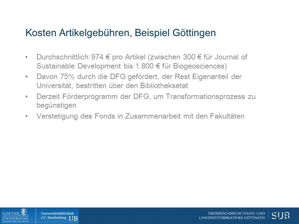 Kosten Artikelgebühren, Beispiel Göttingen Durchschnittlich 974 € pro Artikel (zwischen 300 € für Journal of Sustainable Development bis 1.800 € für B