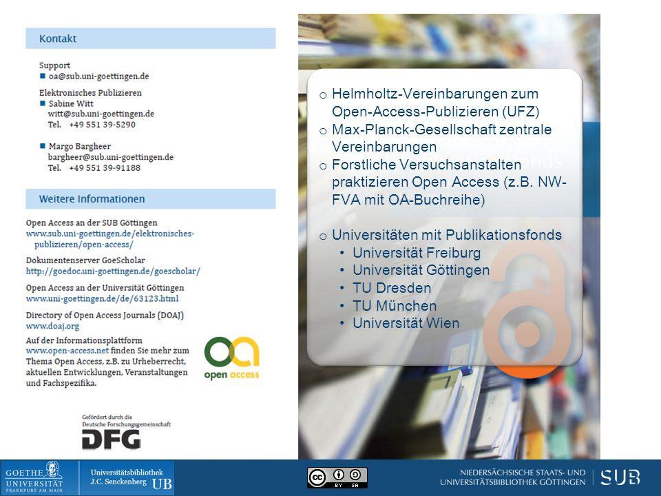 o Helmholtz-Vereinbarungen zum Open-Access-Publizieren (UFZ) o Max-Planck-Gesellschaft zentrale Vereinbarungen o Forstliche Versuchsanstalten praktizieren Open Access (z.B.