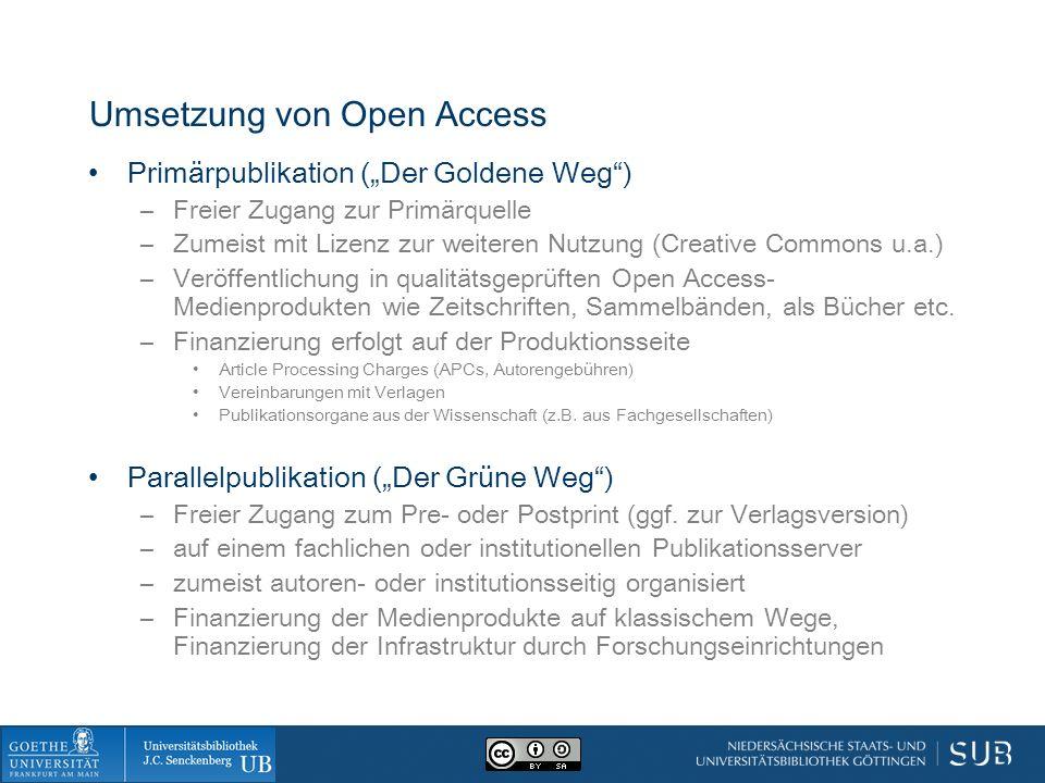 """Umsetzung von Open Access Primärpublikation (""""Der Goldene Weg ) –Freier Zugang zur Primärquelle –Zumeist mit Lizenz zur weiteren Nutzung (Creative Commons u.a.) –Veröffentlichung in qualitätsgeprüften Open Access- Medienprodukten wie Zeitschriften, Sammelbänden, als Bücher etc."""
