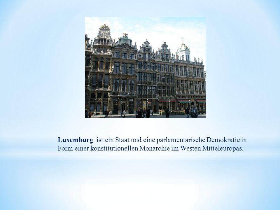 Luxemburg ist ein Staat und eine parlamentarische Demokratie in Form einer konstitutionellen Monarchie im Westen Mitteleuropas.