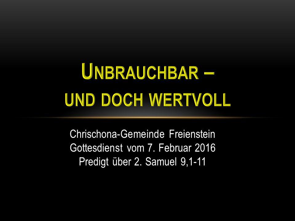 Chrischona-Gemeinde Freienstein Gottesdienst vom 7. Februar 2016 Predigt über 2. Samuel 9,1-11