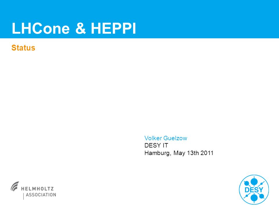 LHCone & HEPPI Status Volker Guelzow DESY IT Hamburg, May 13th 2011