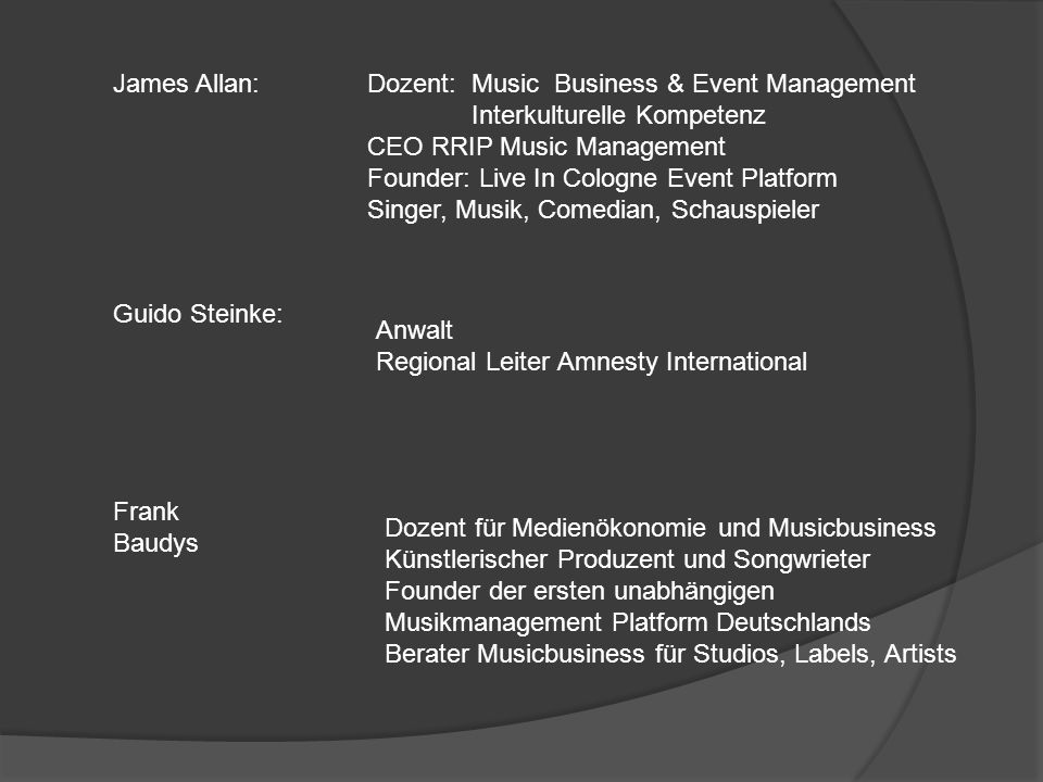 James Allan:Dozent: Music Business & Event Management Interkulturelle Kompetenz CEO RRIP Music Management Founder: Live In Cologne Event Platform Sing
