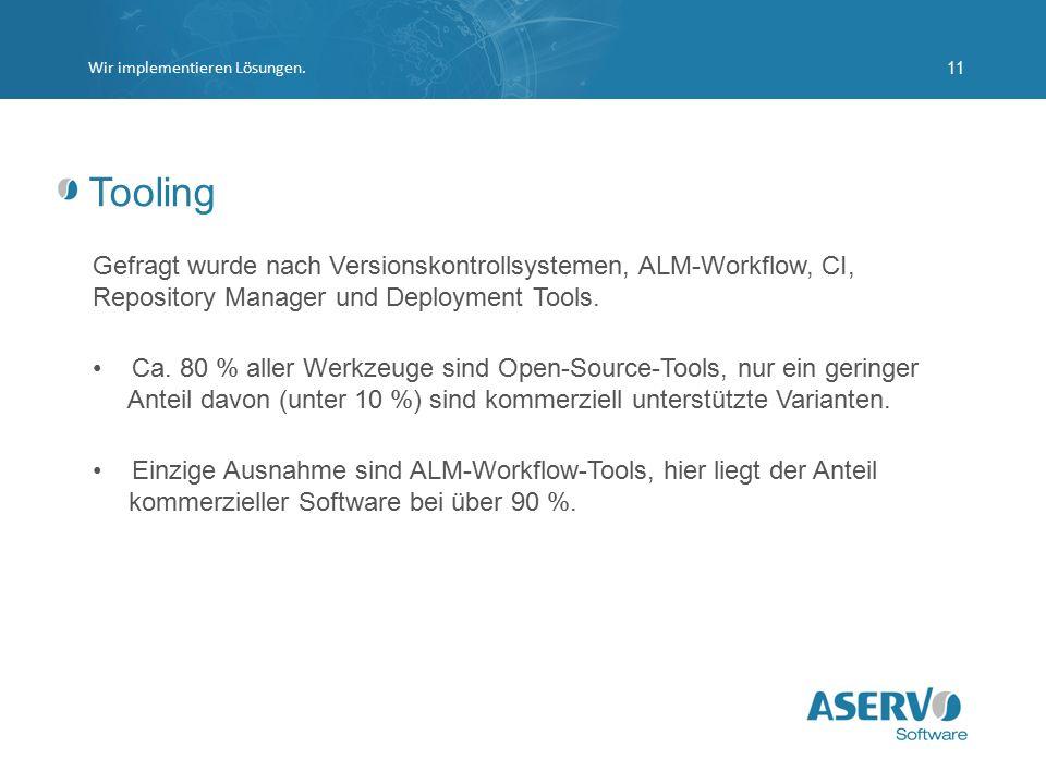 Tooling Gefragt wurde nach Versionskontrollsystemen, ALM-Workflow, CI, Repository Manager und Deployment Tools. Ca. 80 % aller Werkzeuge sind Open-Sou