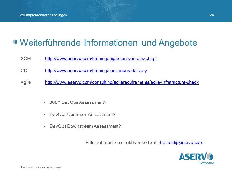 Weiterführende Informationen und Angebote SCM http://www.aservo.com/training/migration-von-x-nach-githttp://www.aservo.com/training/migration-von-x-na