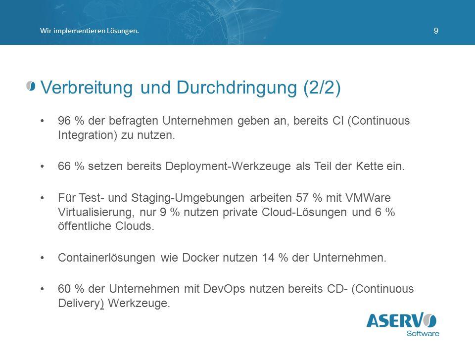 Verbreitung und Durchdringung (2/2) 96 % der befragten Unternehmen geben an, bereits CI (Continuous Integration) zu nutzen. 66 % setzen bereits Deploy
