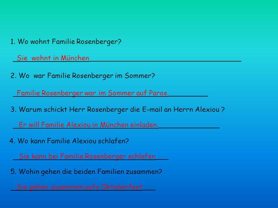 1. Wo wohnt Familie Rosenberger. Sie wohnt in München___________________________________ 2.