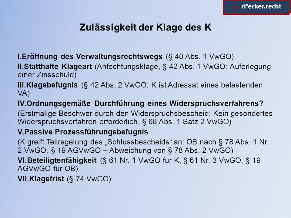 ϱ. ri x ecker.recht Zulässigkeit der Klage des K I.Eröffnung des Verwaltungsrechtswegs (§ 40 Abs.