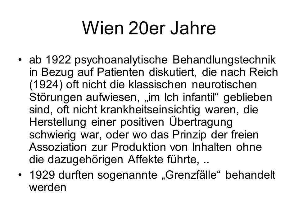 """Wien 20er Jahre ab 1922 psychoanalytische Behandlungstechnik in Bezug auf Patienten diskutiert, die nach Reich (1924) oft nicht die klassischen neurotischen Störungen aufwiesen, """"im Ich infantil geblieben sind, oft nicht krankheitseinsichtig waren, die Herstellung einer positiven Übertragung schwierig war, oder wo das Prinzip der freien Assoziation zur Produktion von Inhalten ohne die dazugehörigen Affekte führte,.."""