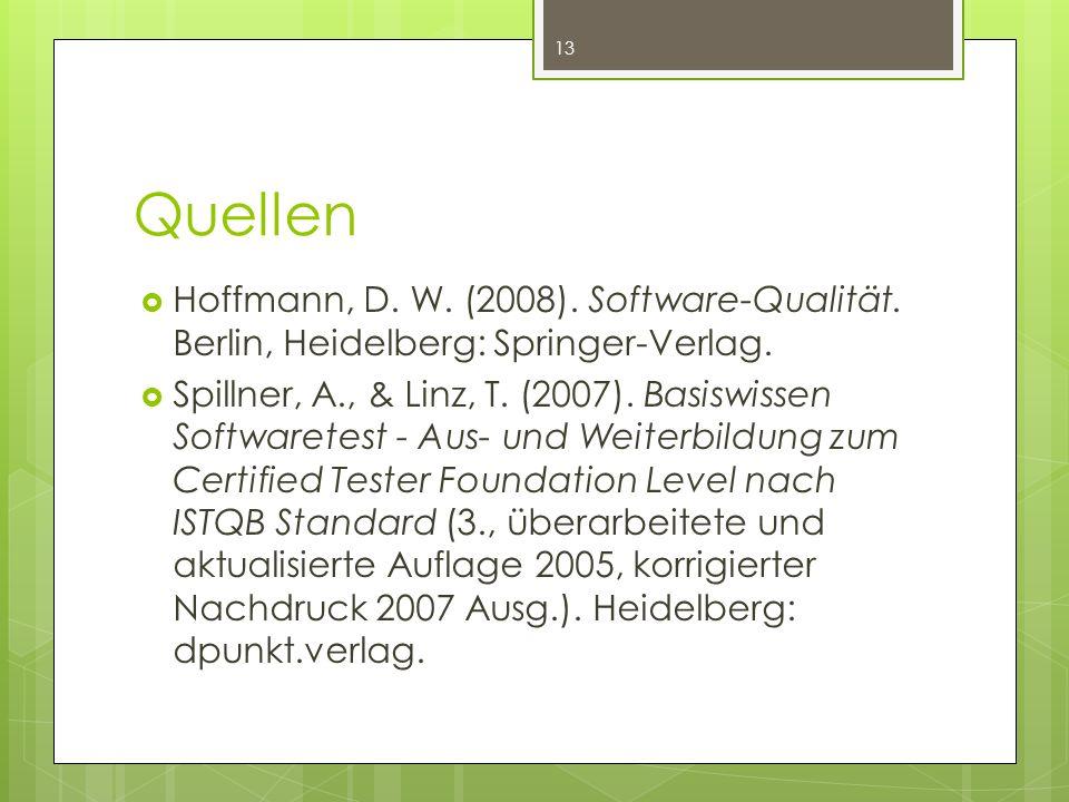 Quellen  Hoffmann, D. W. (2008). Software-Qualität.