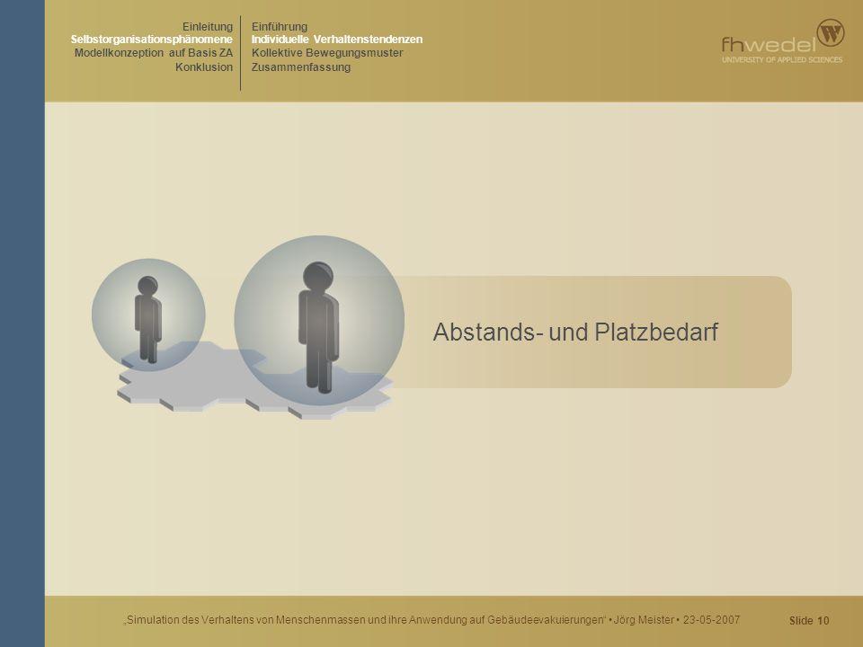 """Slide 10 """"Simulation des Verhaltens von Menschenmassen und ihre Anwendung auf Gebäudeevakuierungen"""" Jörg Meister 23-05-2007 Abstands- und Platzbedarf"""