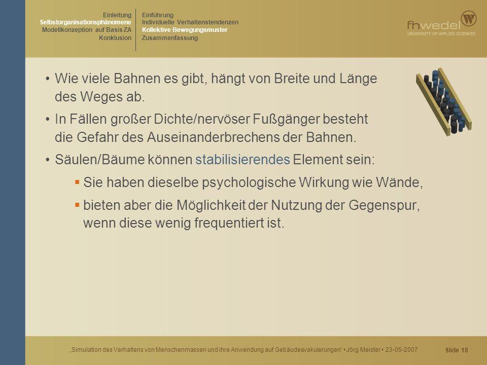 """Slide 18 """"Simulation des Verhaltens von Menschenmassen und ihre Anwendung auf Gebäudeevakuierungen"""" Jörg Meister 23-05-2007 Wie viele Bahnen es gibt,"""