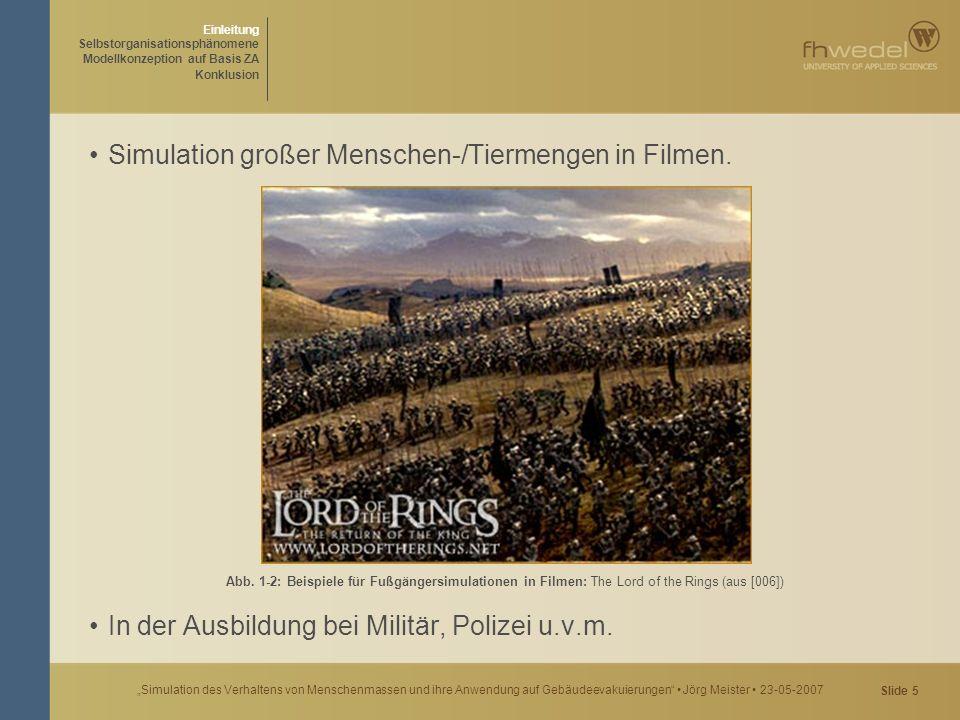 """Slide 6 """"Simulation des Verhaltens von Menschenmassen und ihre Anwendung auf Gebäudeevakuierungen Jörg Meister 23-05-2007"""