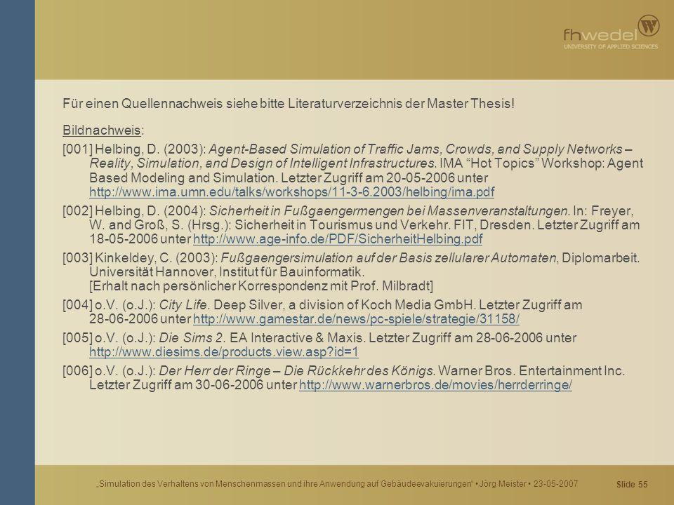 """Slide 55 """"Simulation des Verhaltens von Menschenmassen und ihre Anwendung auf Gebäudeevakuierungen"""" Jörg Meister 23-05-2007 Für einen Quellennachweis"""