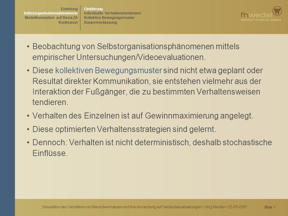 """Slide 48 """"Simulation des Verhaltens von Menschenmassen und ihre Anwendung auf Gebäudeevakuierungen Jörg Meister 23-05-2007 Im einfachsten Fall werden alle am Konflikt beteiligten Parteien ermittelt und dann gewürfelt, wer sich bewegen darf."""