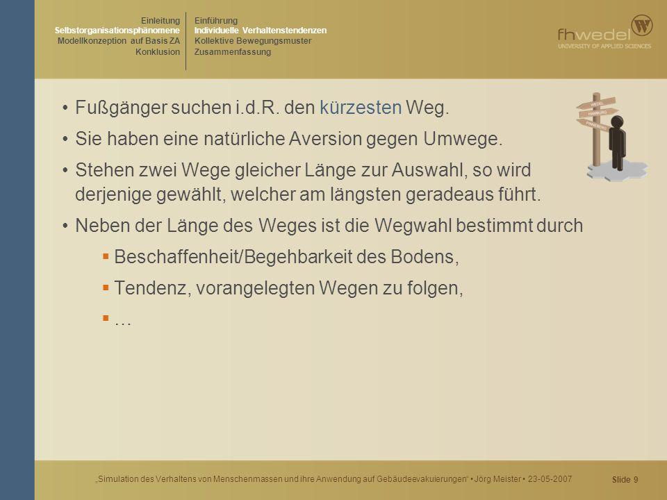 """Slide 20 """"Simulation des Verhaltens von Menschenmassen und ihre Anwendung auf Gebäudeevakuierungen Jörg Meister 23-05-2007 Bei aus einem Raum flüchtenden Menschen (v>1,5 m/s), kommt es um Engstellen herum zu bogenförmigen Blockaden, weil sich die Beteiligten gegenseitig am Durchkommen hindern."""