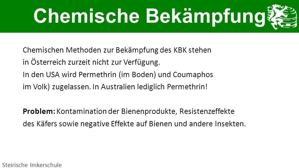 Chemische Bekämpfung Chemischen Methoden zur Bekämpfung des KBK stehen in Österreich zurzeit nicht zur Verfügung. In den USA wird Permethrin (im Boden