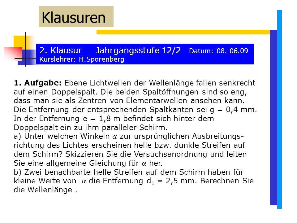 2. Klausur Jahrgangsstufe 12/2 Datum: 08. 06.09 Kurslehrer: H.Sporenberg Klausuren 1.