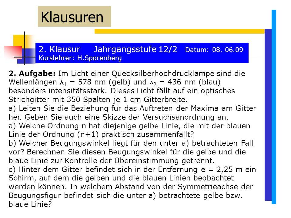 2. Klausur Jahrgangsstufe 12/2 Datum: 08. 06.09 Kurslehrer: H.Sporenberg Klausuren 2.