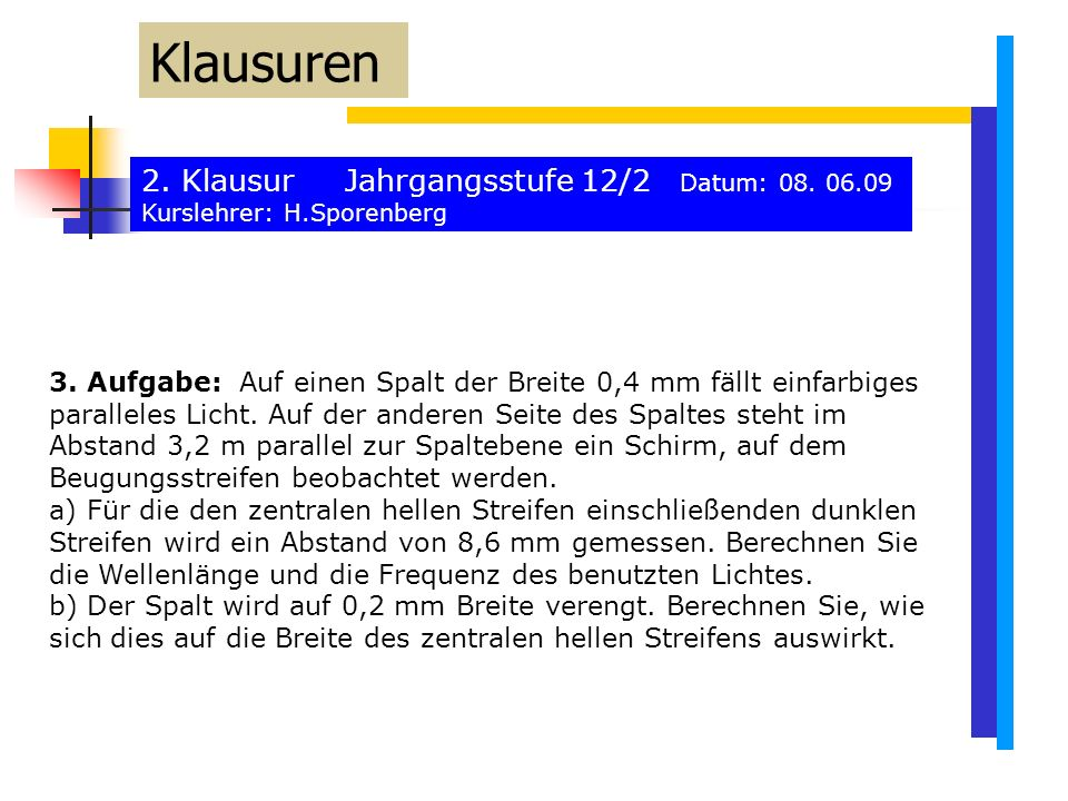 2. Klausur Jahrgangsstufe 12/2 Datum: 08. 06.09 Kurslehrer: H.Sporenberg Klausuren 3.