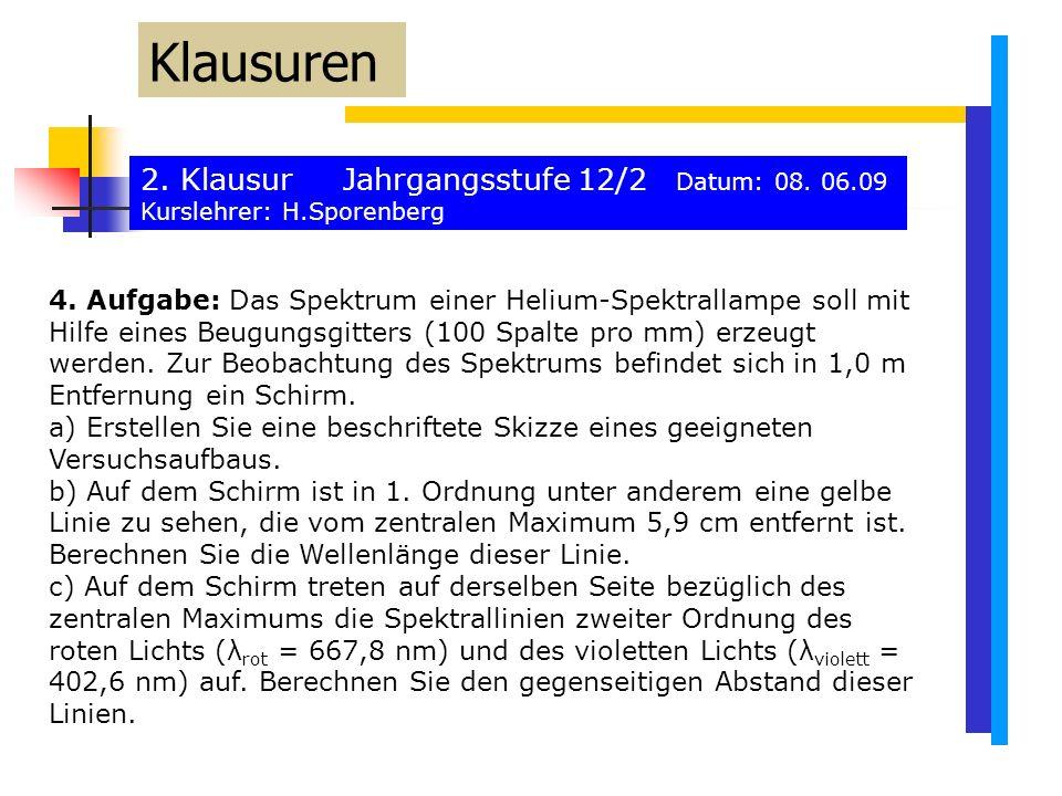 2. Klausur Jahrgangsstufe 12/2 Datum: 08. 06.09 Kurslehrer: H.Sporenberg Klausuren 4.