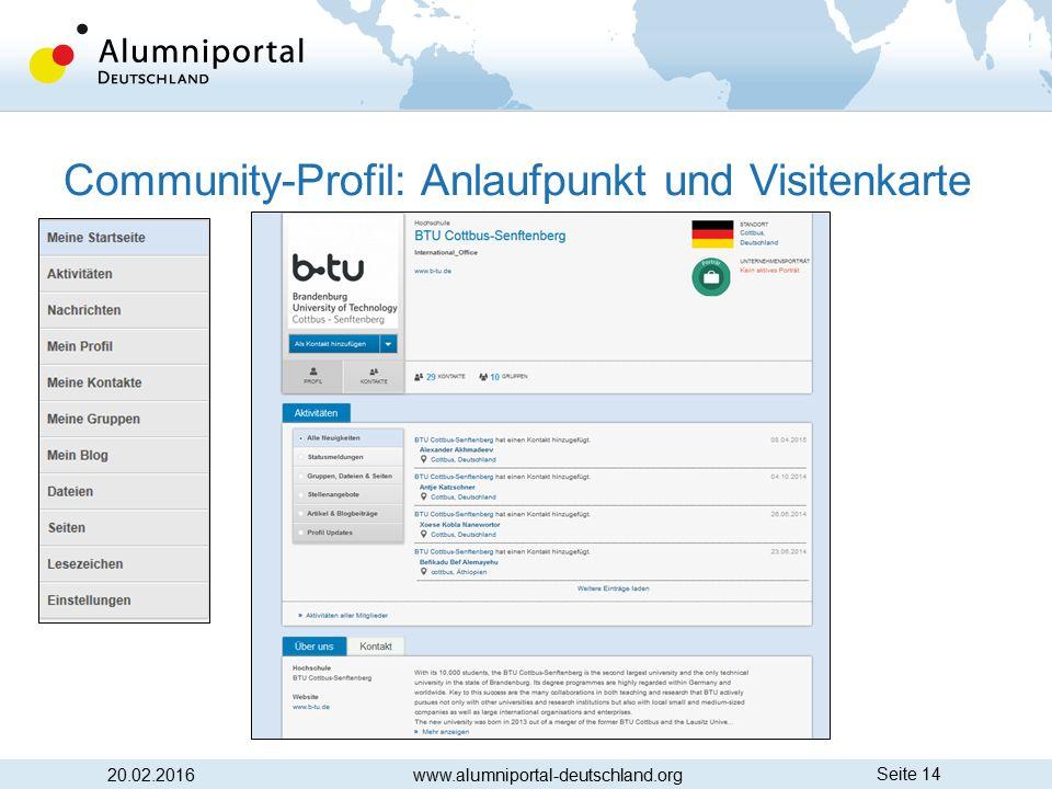 Seite 14 Community-Profil: Anlaufpunkt und Visitenkarte 20.02.2016www.alumniportal-deutschland.org