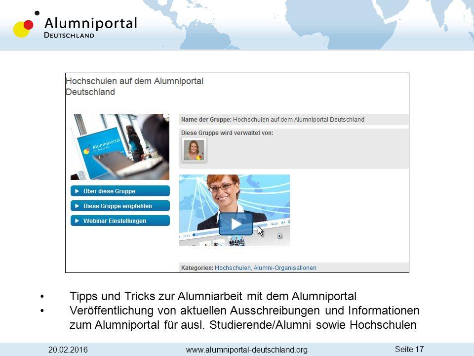 Seite 17 20.02.2016www.alumniportal-deutschland.org Tipps und Tricks zur Alumniarbeit mit dem Alumniportal Veröffentlichung von aktuellen Ausschreibun