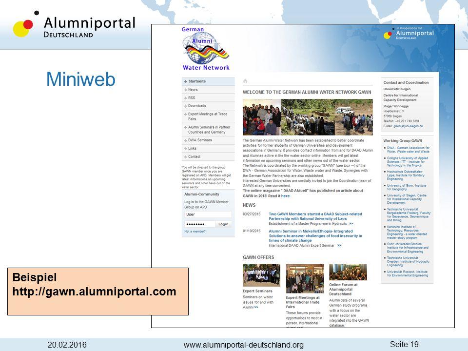 Seite 19 20.02.2016www.alumniportal-deutschland.org Beispiel http://gawn.alumniportal.com Miniweb
