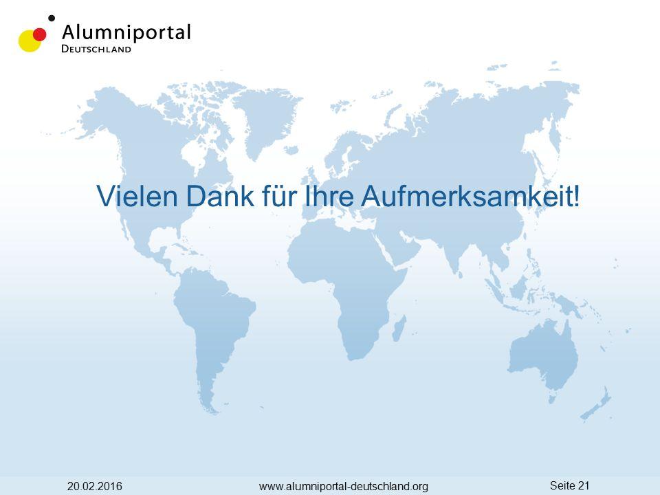 Seite 21 Vielen Dank für Ihre Aufmerksamkeit! 20.02.2016www.alumniportal-deutschland.org