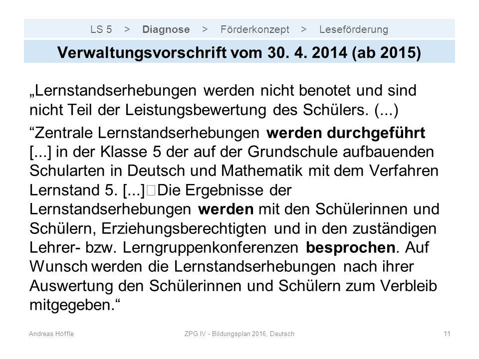 """LS 5 > Diagnose > Förderkonzept > Leseförderung Andreas HöffleZPG IV - Bildungsplan 2016, Deutsch11 Verwaltungsvorschrift vom 30. 4. 2014 (ab 2015) """"L"""