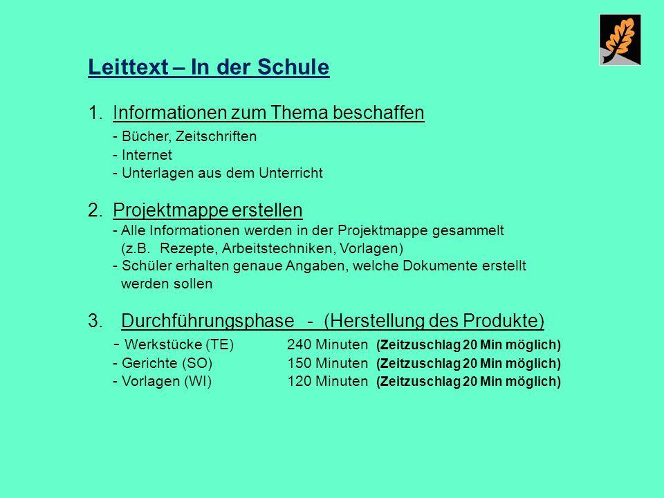 Leittext – In der Schule 1.Informationen zum Thema beschaffen - Bücher, Zeitschriften - Internet - Unterlagen aus dem Unterricht 2.Projektmappe erstel