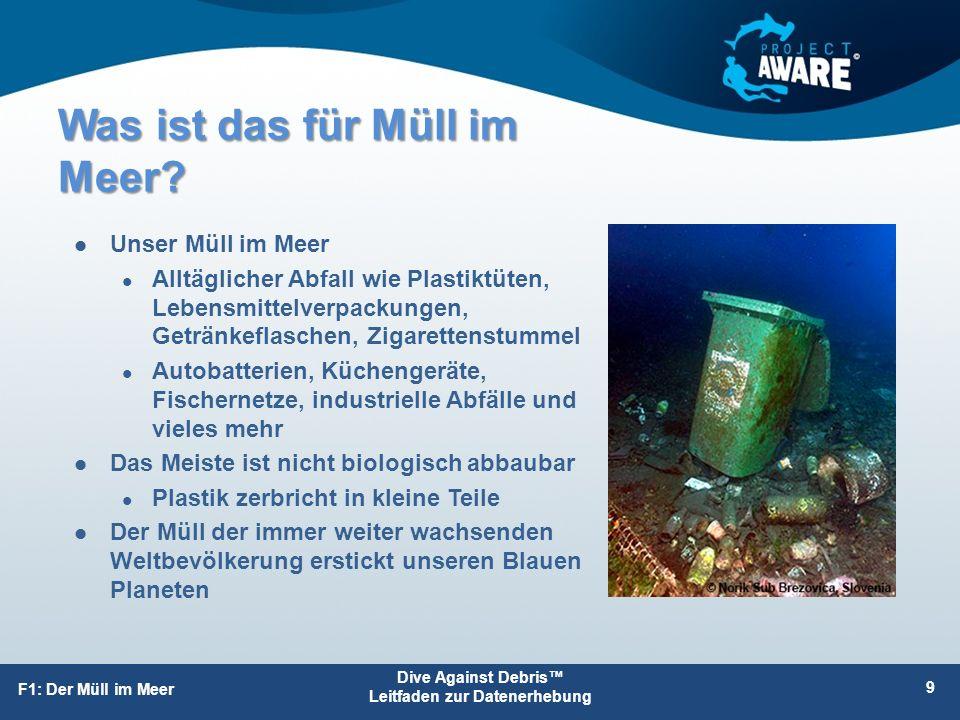 Was ist das für Müll im Meer? Unser Müll im Meer Alltäglicher Abfall wie Plastiktüten, Lebensmittelverpackungen, Getränkeflaschen, Zigarettenstummel A