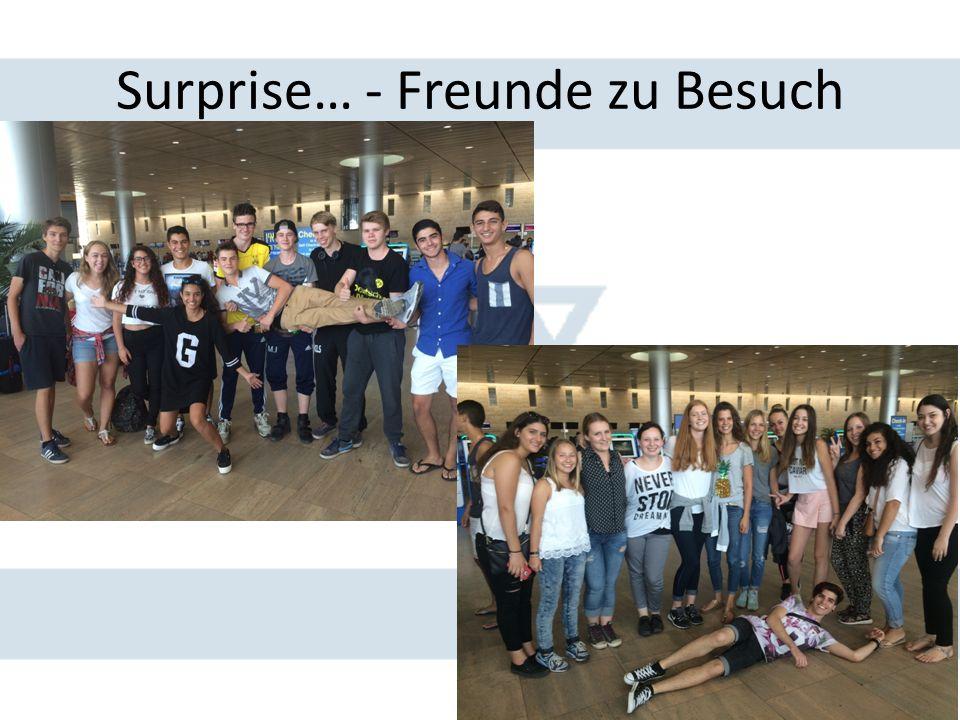 Surprise… - Freunde zu Besuch