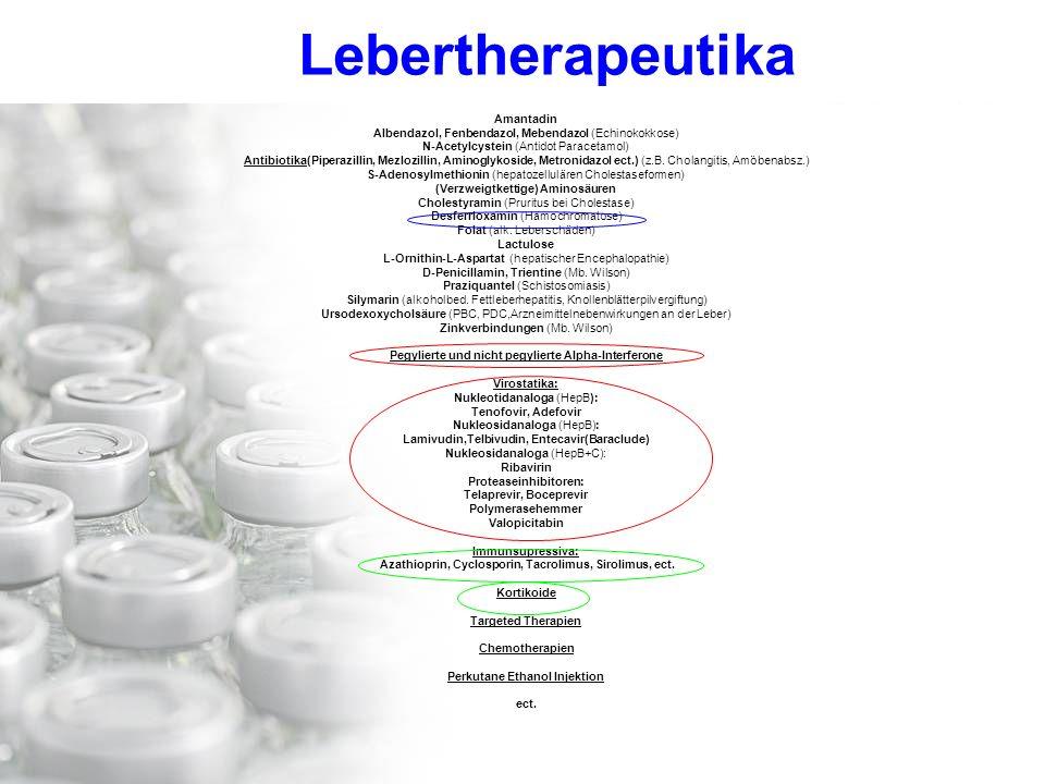 Amantadin Albendazol, Fenbendazol, Mebendazol (Echinokokkose) N-Acetylcystein (Antidot Paracetamol) Antibiotika(Piperazillin, Mezlozillin, Aminoglykoside, Metronidazol ect.) (z.B.