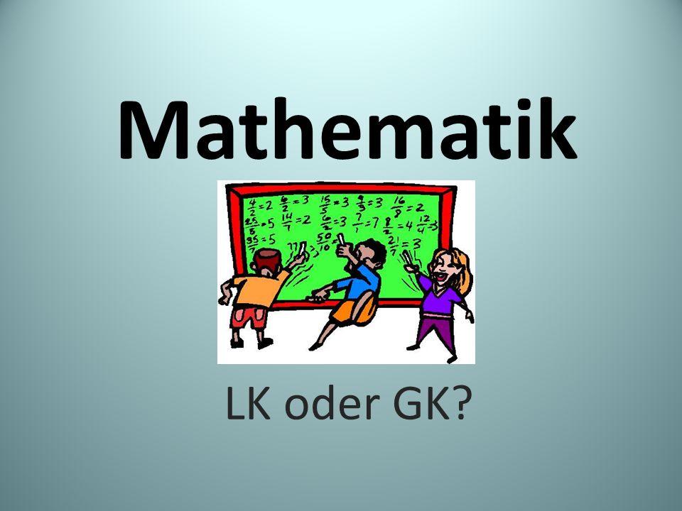 Mathematik LK oder GK?