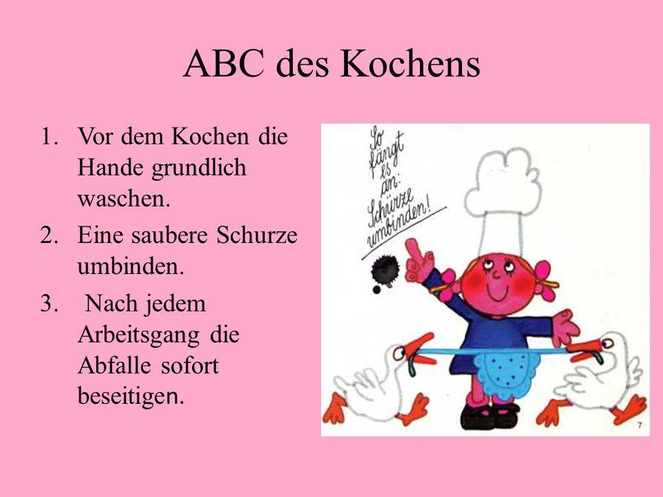 ABC des Kochens 1.Vor dem Kochen die Hande grundlich waschen.