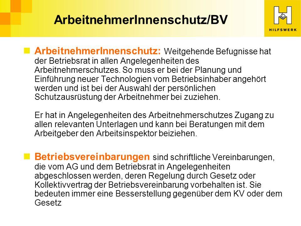 ArbeitnehmerInnenschutz/BV ArbeitnehmerInnenschutz: Weitgehende Befugnisse hat der Betriebsrat in allen Angelegenheiten des Arbeitnehmerschutzes.