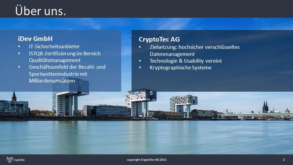 copyright CryptoTec AG 2015 2 Über uns. iDev GmbH IT-Sicherheitsanbieter ISTQB-Zertifizierung im Bereich Qualitätsmanagement Geschäftsumfeld der Bezah