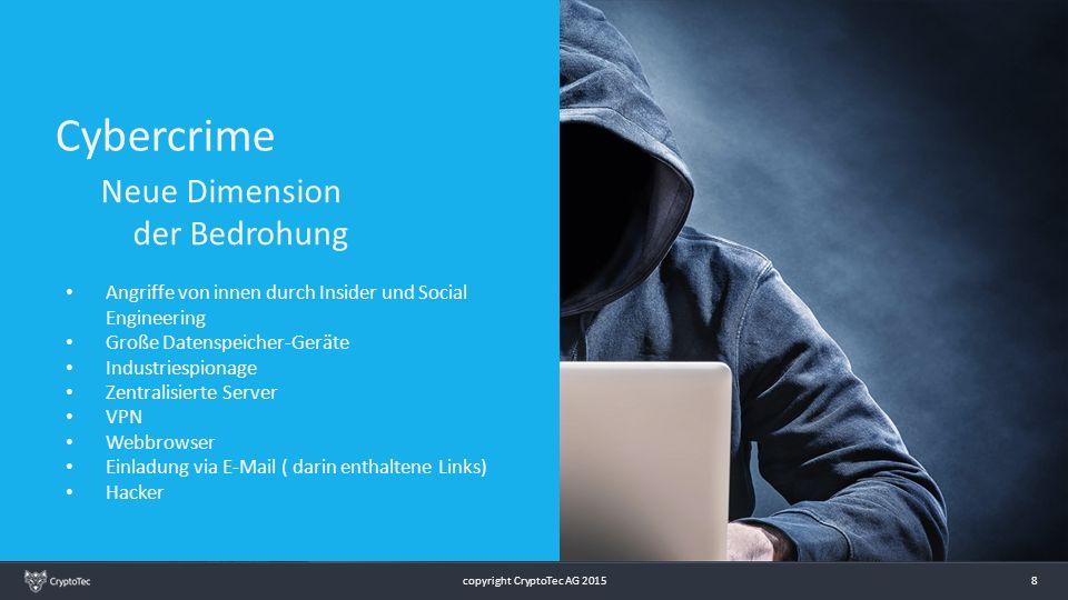 8 Cybercrime Angriffe von innen durch Insider und Social Engineering Große Datenspeicher-Geräte Industriespionage Zentralisierte Server VPN Webbrowser