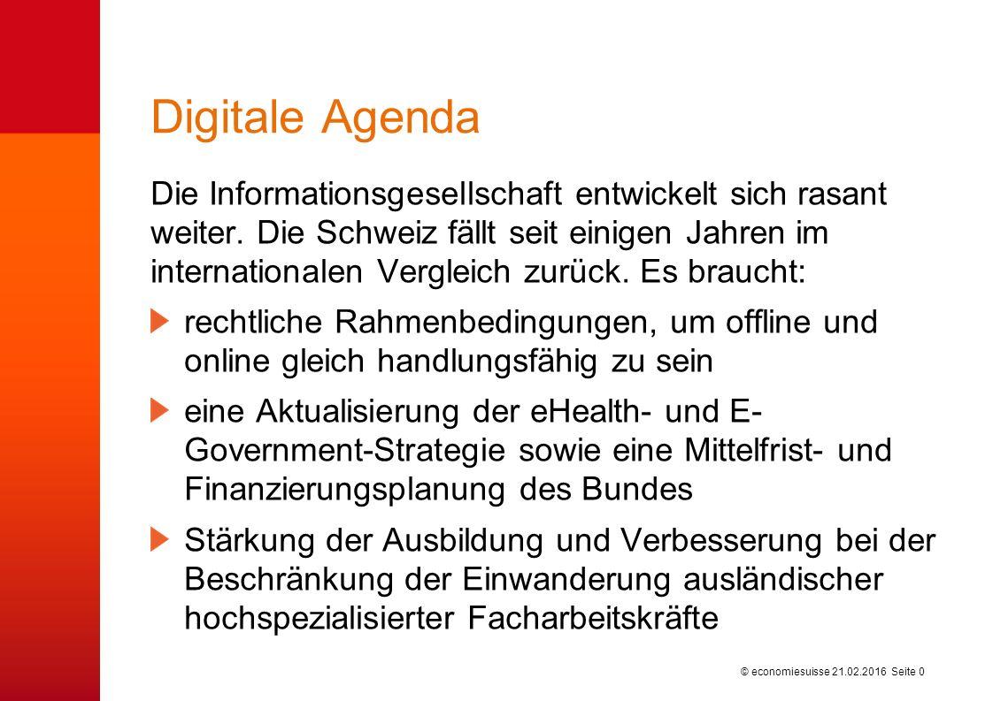 © economiesuisse Digitale Agenda Die Informationsgesellschaft entwickelt sich rasant weiter.
