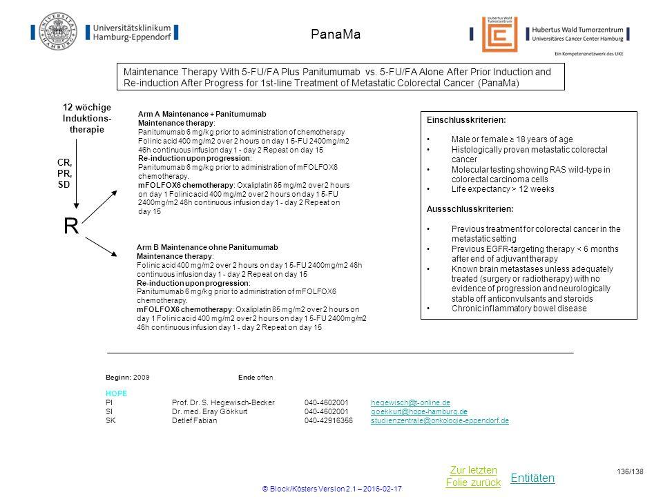 Entitäten Zur letzten Folie zurück PanaMa Maintenance Therapy With 5-FU/FA Plus Panitumumab vs. 5-FU/FA Alone After Prior Induction and Re-induction A