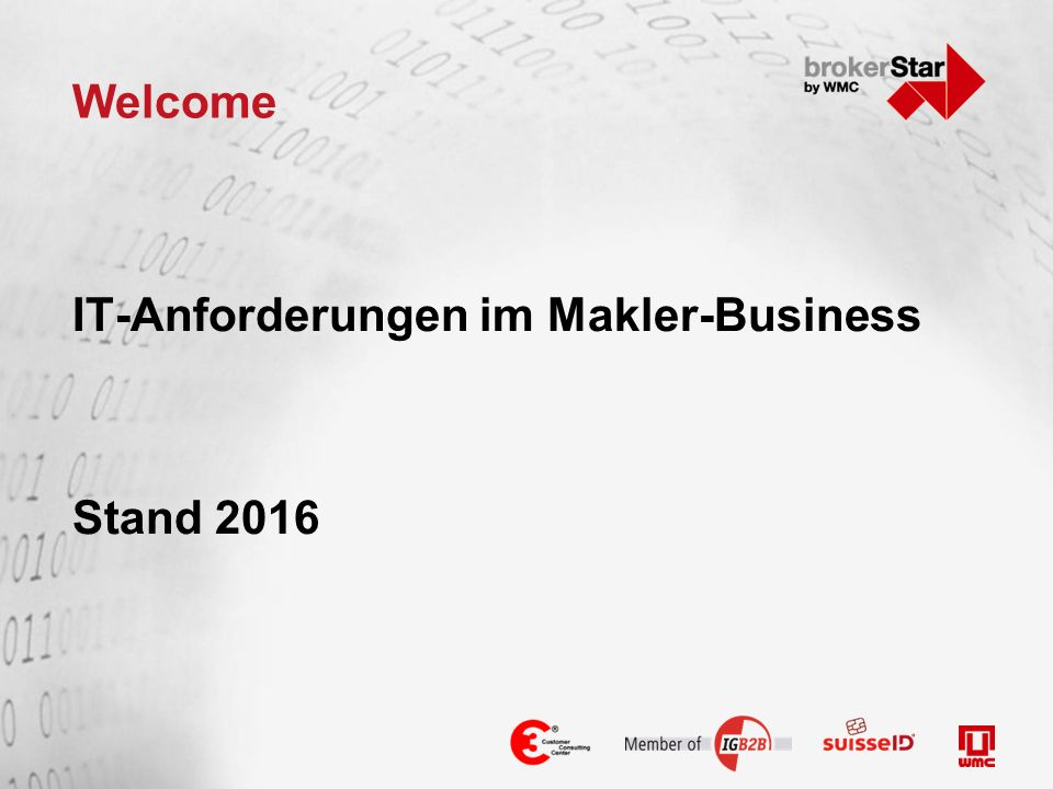 Welcome IT-Anforderungen im Makler-Business Stand 2016